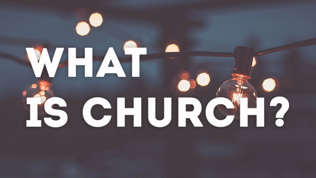 what is church?