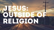 Jesus: Outside of Religion